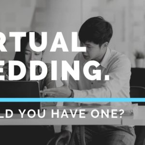 Virtual wedding. Should you have one? A GUIDE!